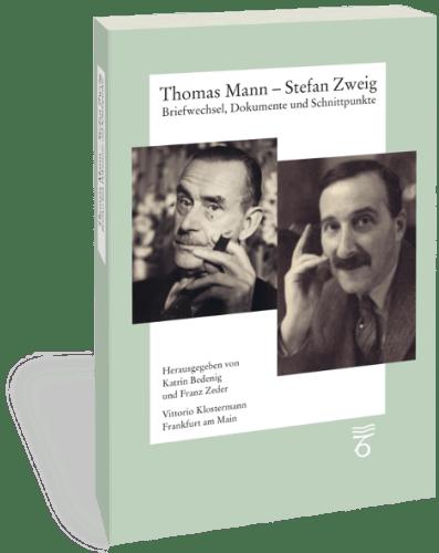 """""""Thomas Mann – Stefan Zweig: Briefwechsel, Dokumente und Schnittpunkte"""" nun als Studienausgabe"""