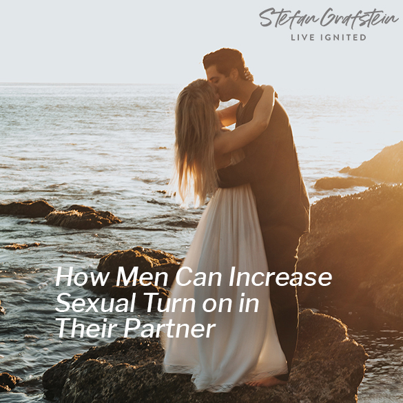 How Men Can Increase Sexual Turn on in Their Partner
