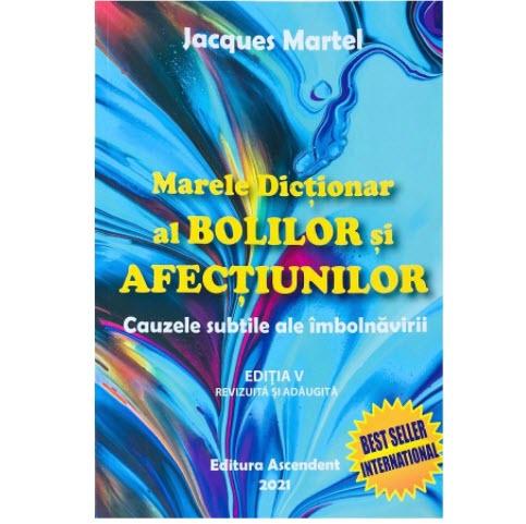 Marele dictionar al bolilor si afectiunilor de Jacques Martel