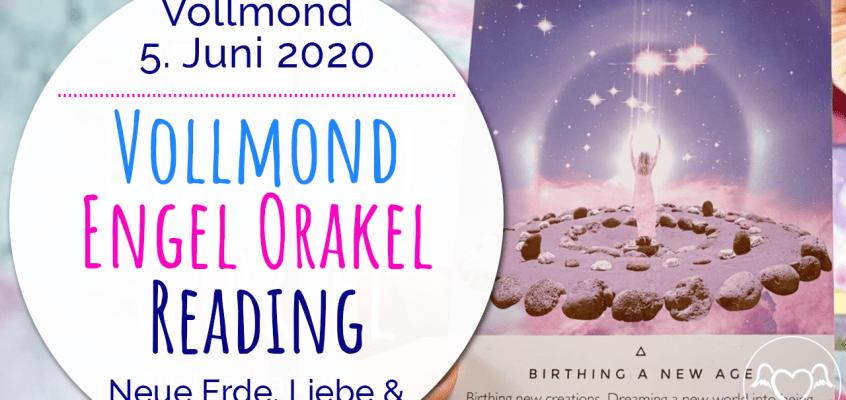 Vollmond EngelOrakel Reading 5. Juni 2020: Neue Erde, Liebe & Lichtarbeiter