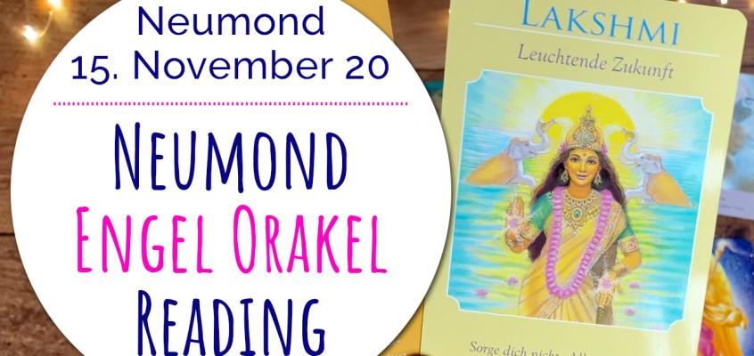 NeumondEngelOrakel Reading 15. November: Transformation, Vertrauen, Fülle & leuchtende Zukunft