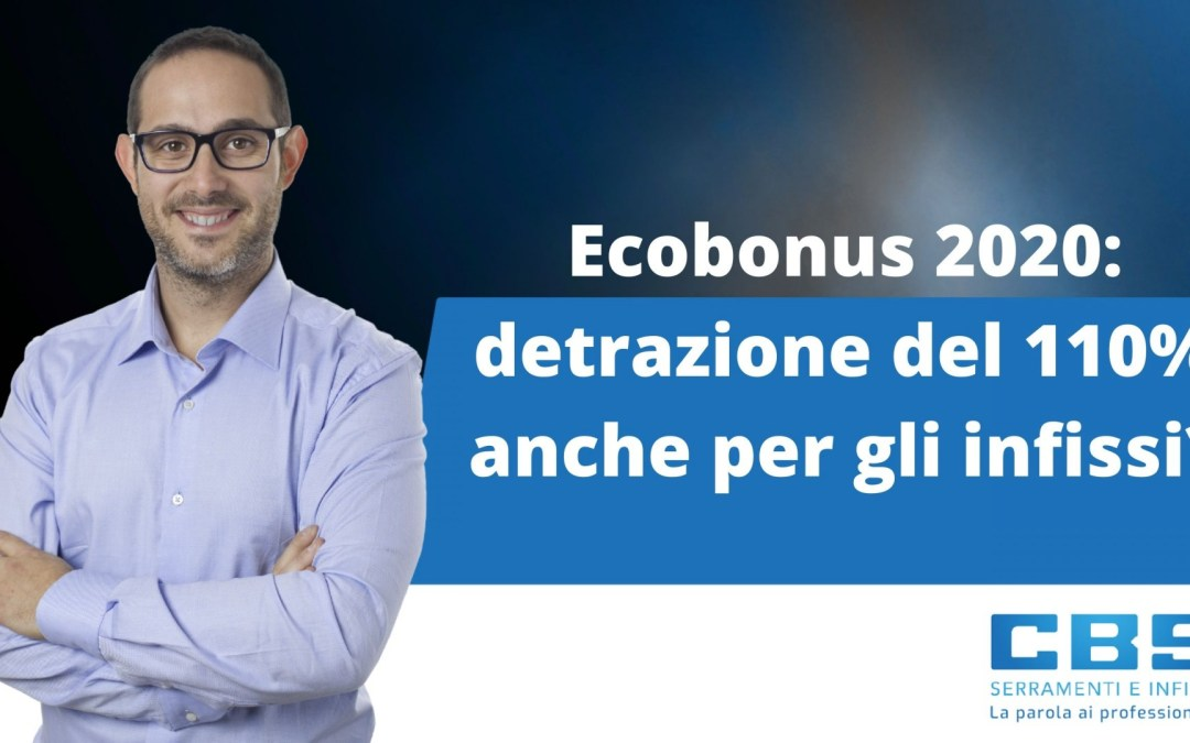 Ecobonus 2020: detrazione del 110% anche per gli infissi?