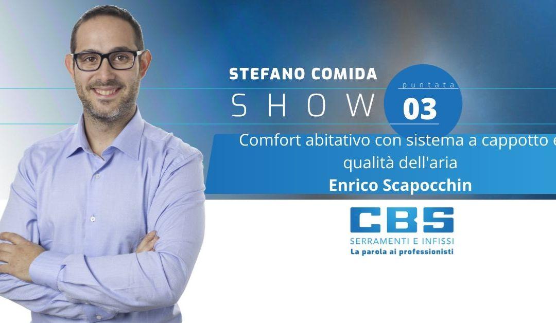 Cappotto e qualità dell'aria Enrico con Scappochin RePack – Stefano Comida Show #3 – Cbs Serramenti