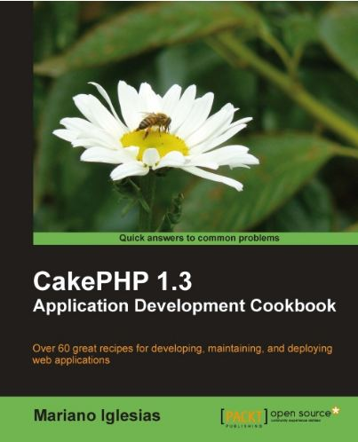 "partecipa per vincere una copia del libro ""Cakephp 1.3 Application Development Cookbook"" di Mariano Iglesias"