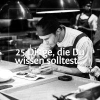 25 Dinge über den Koch, die Du wissen solltest, wenn Du mit ihm ausgehst!