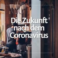 Die Zukunft nach dem Coronavirus