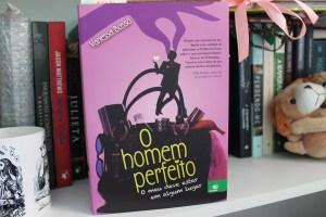 o homem perfeito resenha vanessa bosso literatura nacional