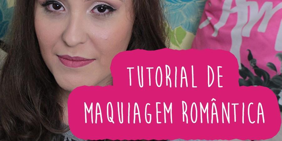 como fazer maquiagem romantica