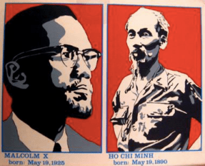 Malcolm X & Ho Chi Minh celebrate birthdays today