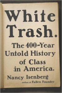 White Trash, 500 Years of Class in America