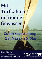 Mit Torfkähnen in Fremde Gewässer 29. März – 26. Mai 2013