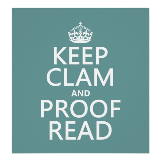 keep_calm_and_proofread_clam_any_color_poster-rab29844c026249ae8bcb0e00d3f951ce_vfvm0_8byvr_512