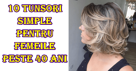 10 tunsori simple pentru femeile de peste 40 de ani