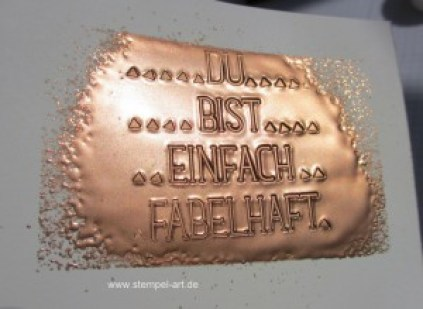 Faux Metal Technique nach StempelART, Stampin up, Metall Imitat Technik, bebilderte Anleitung, Tolle Technik, Wunderbare Worte, Embossing