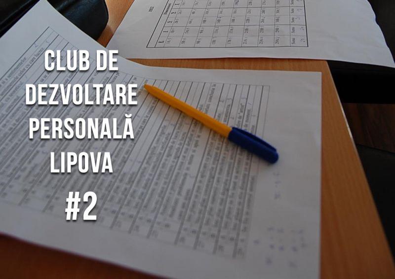 Clubul de Dezvoltare Personală din Lipova – Sesiunea #2