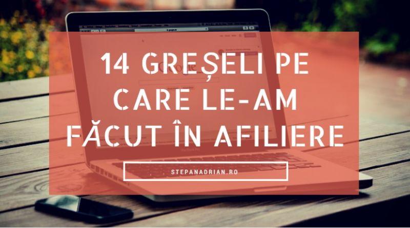 15 Greșeli pe care le-am făcut în Afiliere