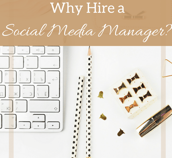Why Hire a Social Media Manager?