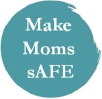 Make Moms sAFE