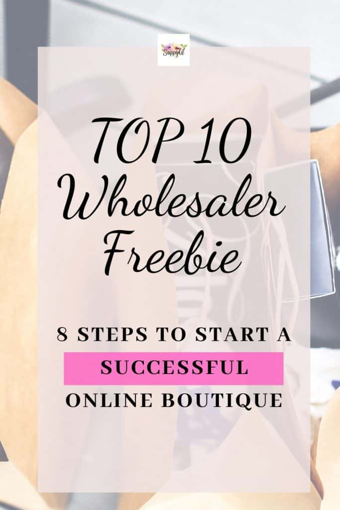 Start a successful online boutique with the top 10 wholesaler freebie