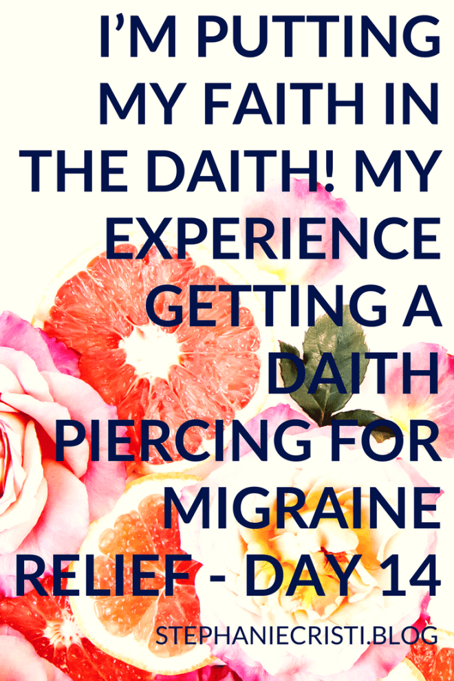Stephanie Cristi writes Part 2 of a series of blog posts about her experience getting a daith piercing for migraine relief.