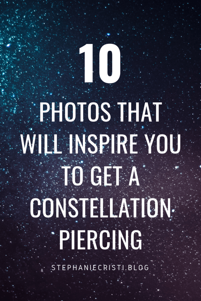 Stephanie Cristi shares a gallery of constellation piercings inspiring the piercing she hopes to get with her mom to commemorate their love. #bodyart #piercings #earpiercings #constellationpiercings