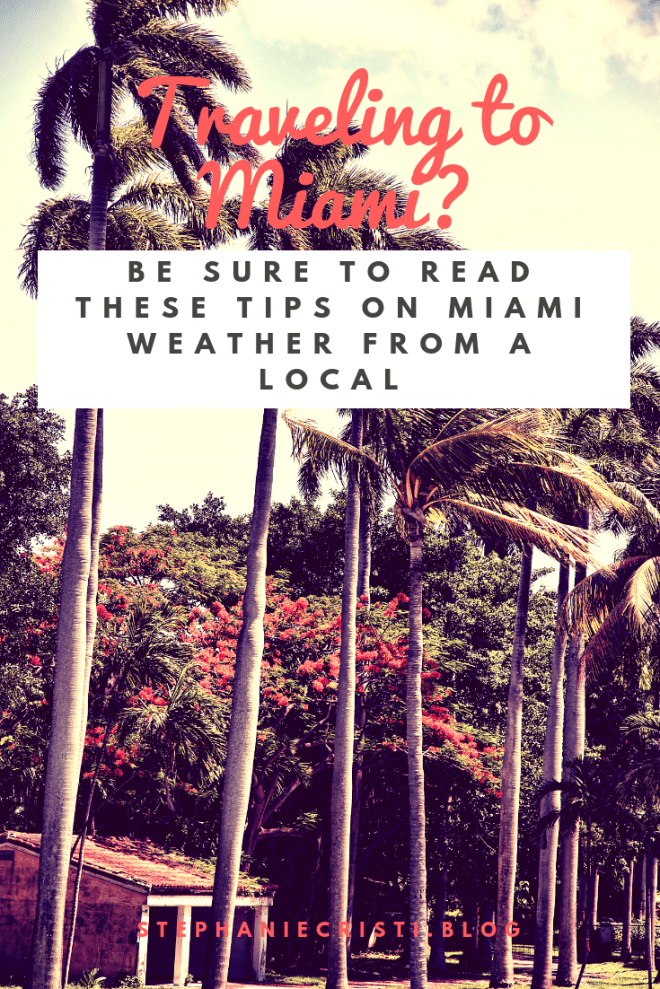 Surviving the Dreadful Miami Weather – Tips from a Local