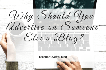 StephanieCristi discusses why you should advertise your blog. Hopefully these 9 benefits encourage you to grow your traffic!