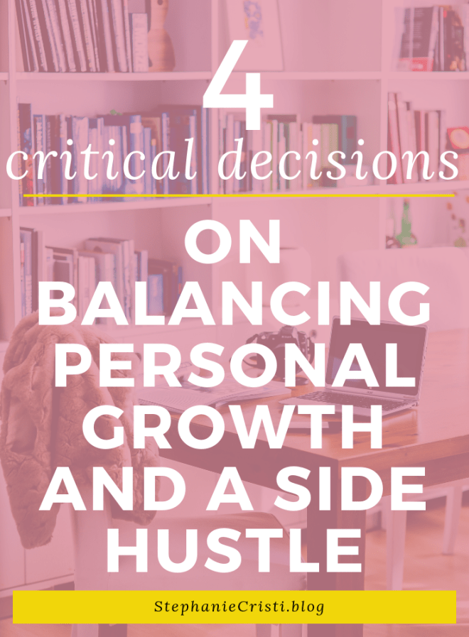 Balancing personal growth and a side hustle can sometimes prove difficult. With that in mind, here are some of the self-care decisions that many of us may need to face sooner or later in our lives.
