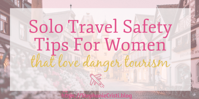 While I'm not into dangerous tourism, I can certainly see the appeal, plus I've ended up in not-so-safe places myself! So as always, please be safe on your travels and mind these 12 easy solo travel safety tips for women.