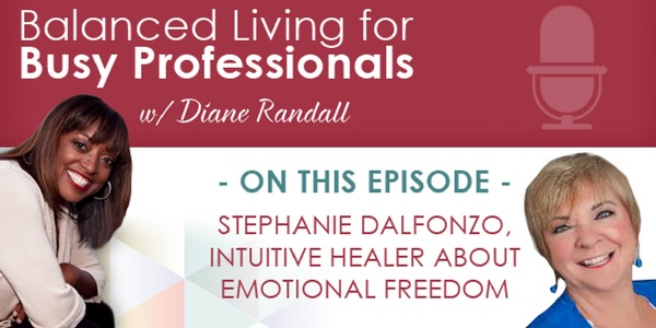 Balanced Living for Busy Professionals Podcast with Stephanie Dalfonzo