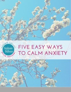 Five Easy Ways to Calm Anxiety