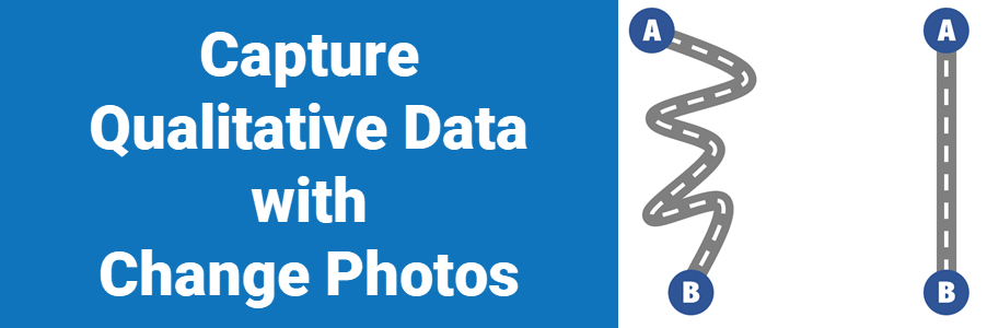 Capture Qualitative Data with Change Photos