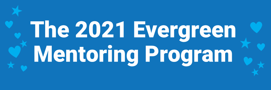 2021 Evergreen Mentoring Program