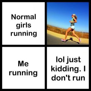 Just Kidding I don't Run