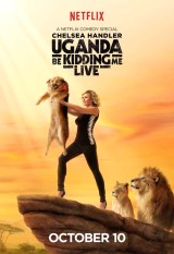 Chelsea Handler UGANDA BE KIDDING ME LIVE