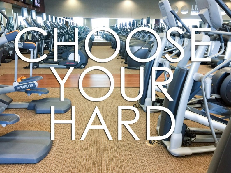 Choose Your Hard: A Mantra