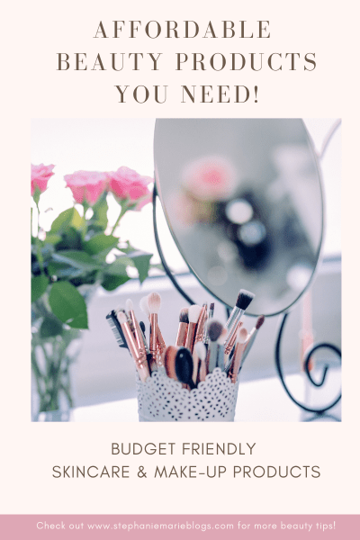 Affordable Beauty Products You Need