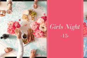 Girls Night #15: How to Navigate Life Change & Transitions