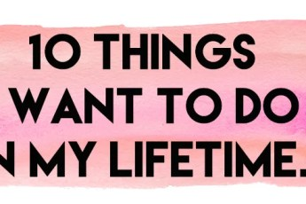 10 things I want to do in my lifetime // stephanieorefice.net