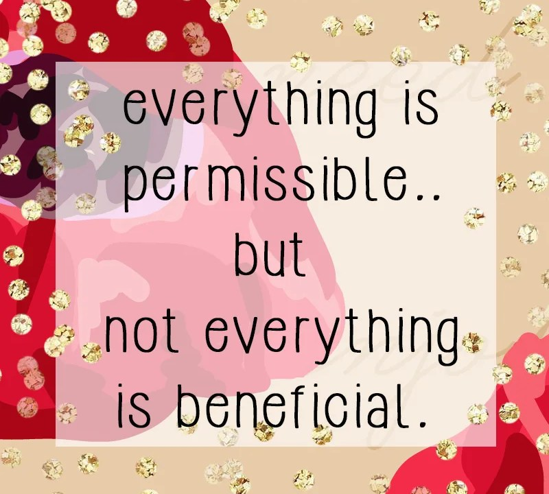 permissible but not everything is beneficial // stephanieorefice.net