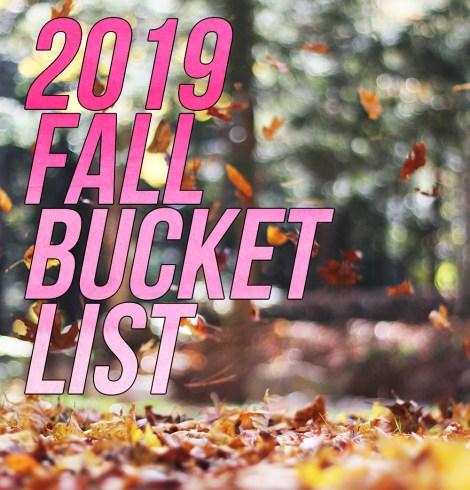 2019 Fall Bucket List