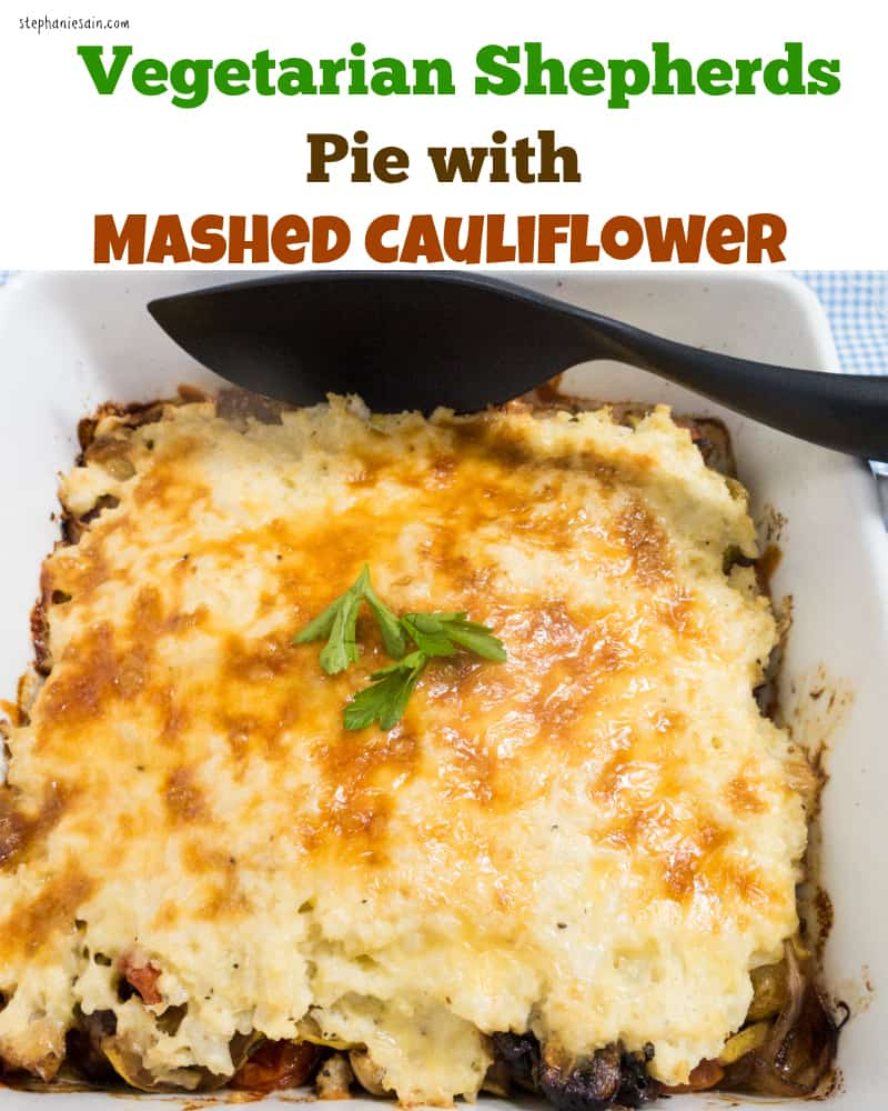 Vegetarian Shepherds Pie with Mashed Cauliflower