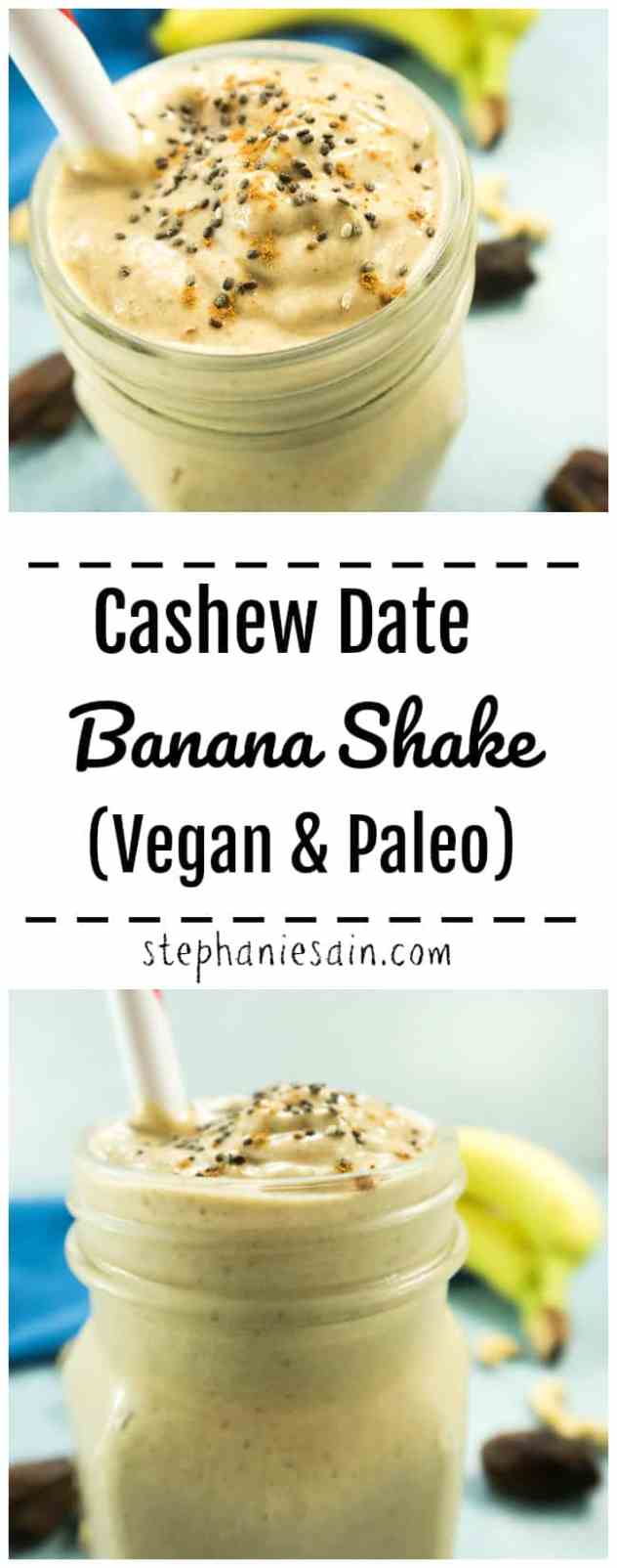 """This Cashew Date Banana Shake is the perfect, healthy, quick breakfast or snack. Loaded with fiber & so many vitamins and nutrients yet tastes like eating a """"candy bar"""". Vegan, Paleo, & Gluten Free."""