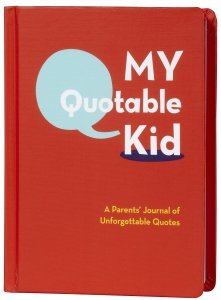 My Quotable Kid...another type of journal