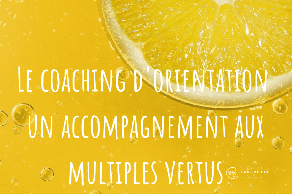 coaching d'orientation aux multiples vertus