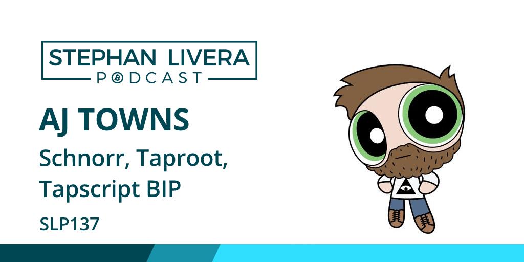 SLP137 AJ Towns – Schnorr Taproot Tapscript BIPs