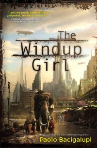 The cover of Bacigalupi's The Windup Girl