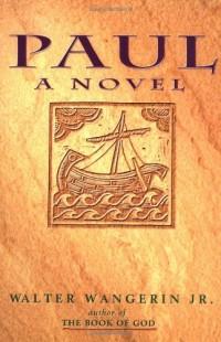 The cover of Wangerin's Paul: A Novel