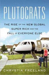 The cover of Freeland's Plutocrats
