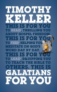 The cover of Keller's Galatians for You